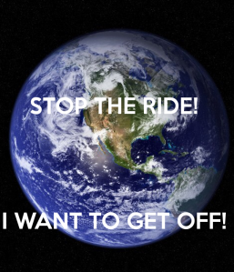 stop-the-ride-i-want-to-get-off